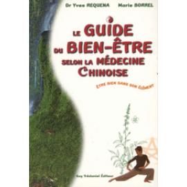 Le guide du bien-être selon la médecine chinoise